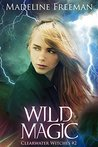Wild Magic (Clearwater Witches, #2)