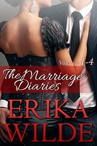 THE MARRIAGE DIARIES (Volumes #1 - #4) by Erika Wilde