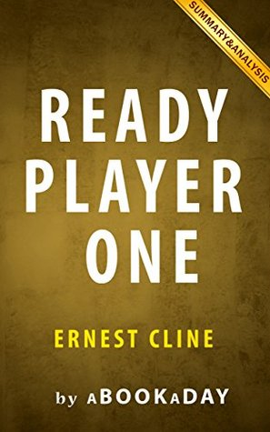 Summary of Ready Player One: by Ernest Cline | Summary & Analysis