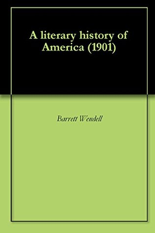 a-literary-history-of-america-1901