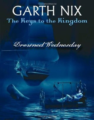 Drowned wednesday the keys to the kingdom 3 by garth nix fandeluxe Ebook collections
