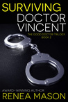 Surviving Doctor Vincent by Renea Mason