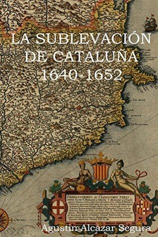La Sublevacion Catalana 1640-1652