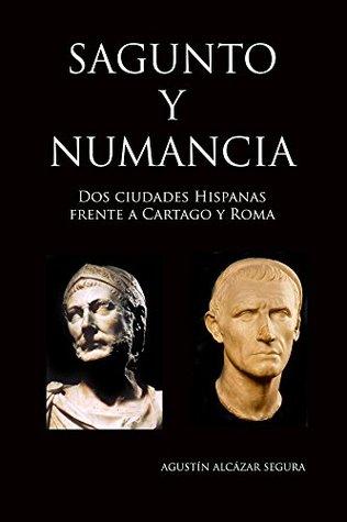 Sagunto y Numancia: Dos Ciudades Hispanas contra Cartago y Roma