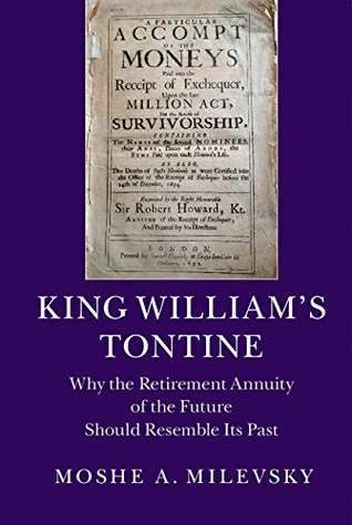 King William's Tontine: Why the Retirement Annuity of the Future Should Resemble its Past (Cambridge Studies in Comparative Politics