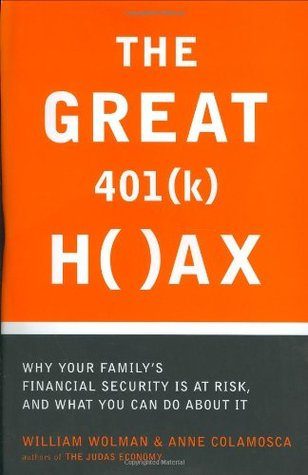 The Great 401(K) Hoax: What You Need to Know to Protect Your Family and Your Future