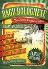 Ragu Bolognese Cookbook: The Secret Recipe & More