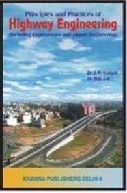 Principles And Practices Of Highway Engineering: