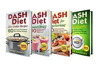 DASH Diet Bundle: 4 in 1 Boxed Set: DASH DASH Diet for Vegetarians + DASH Diet Smoothies + DASH Diet Slow Cooker Recipes + DASH Diet in 15 minutes