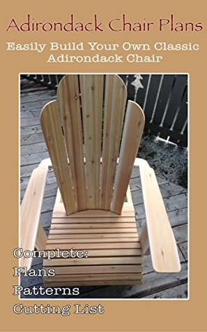 Adirondack Chair Plans - Woodworking Plans: Easily Build Your Own Classic Adirondack Chair with these furniture plans