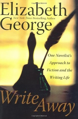 Write Away: One Novelists Approach to Fiction and the Writing Life