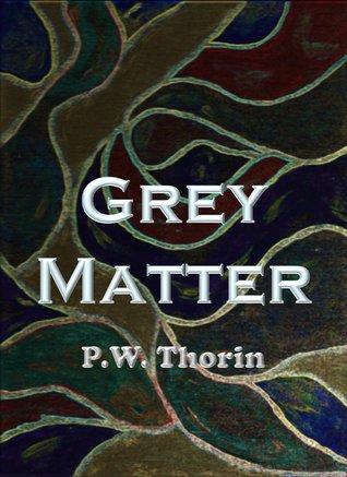 Grey Matter: A Dark Short Story