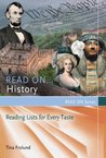 Read On...History: Reading Lists for Every Taste: Reading Lists for Every Taste (Read On Series)