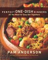 Perfect One-Dish Dinners: All You Need for Easy Get-Togethers