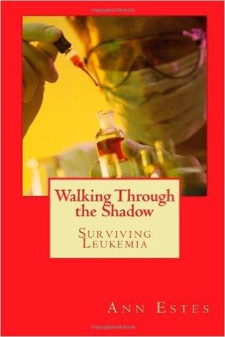 Walking Through the Shadow: Surviving Leukemia