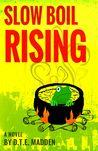 Slow Boil Rising