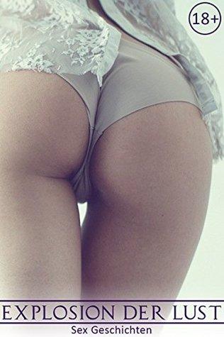 Explosion der Lust: Sex Geschichten