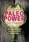 Paleo-Power für Frauen: Gesund, schnell und dauerhaft abnehmen