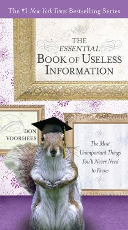 The Essential Book of Useless Information by Donald Voorhees