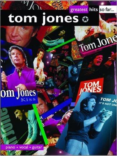Tom Jones: Greatest Hits So Far: (Piano, Vocal, Guitar) (Popular Matching Folios)