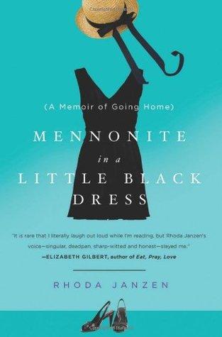 Mennonite in a Little Black Dress by Rhoda Janzen