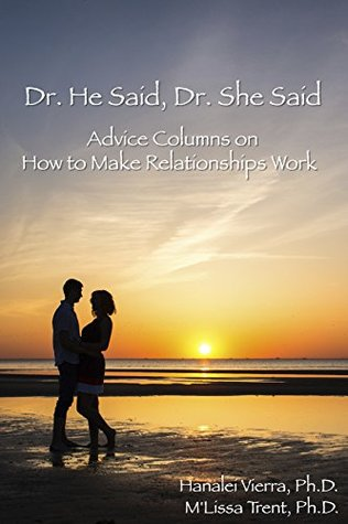 Dr. He Said, Dr. She Said: Advice Columns on How to Make Relationships Work