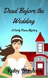 Dead Before The Wedding by Ruby Blaylock