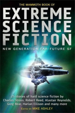 The mammoth book of extreme science fiction par Mike Ashley