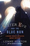 Sister Eve and the Blue Nun (A Divine Private Detective Agency Mystery #3)