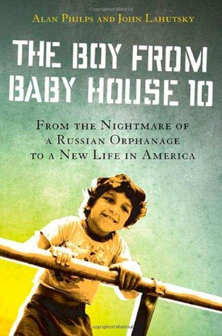 The Boy from Baby House 10 by Alan Philps