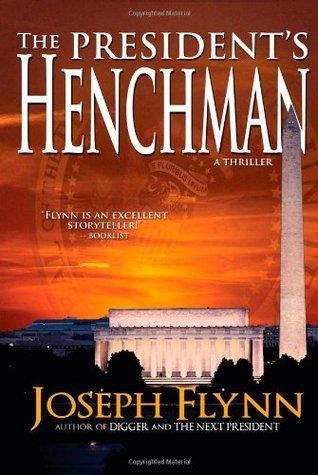 The President's Henchman by Joseph Flynn
