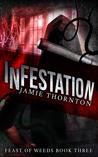 Infestation (Feast of Weeds, #3)