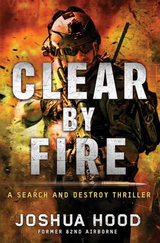 Clear by Fire (Search and Destroy, #1)