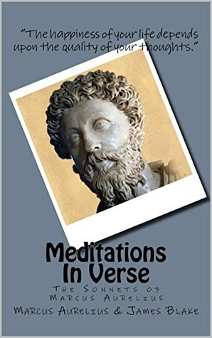 Meditations In Verse (Illustrated): The Sonnets of Marcus Aurelius