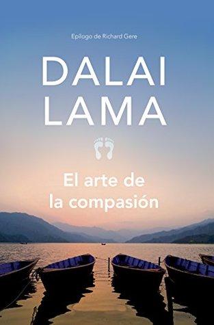 El arte de la compasión: La práctica de la sabiduría en la vida diaria