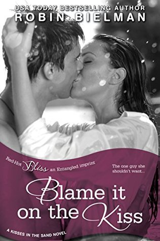 Ebook Blame it on the Kiss by Robin Bielman DOC!