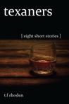 Texaners: Eight Short Stories