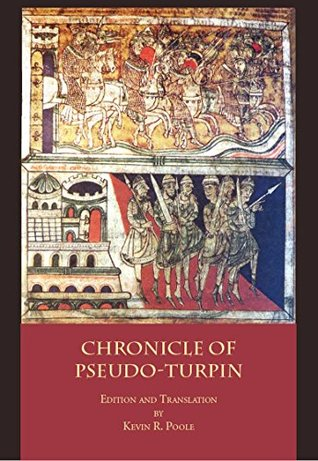 The Chronicle of Pseudo-Turpin: Book IV of the Liber Sancti Jacobi (Codex Calixtinus)