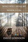 Who Will Hear Me When I Cry (Tucker, #5)