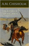 The Land of Strong Men