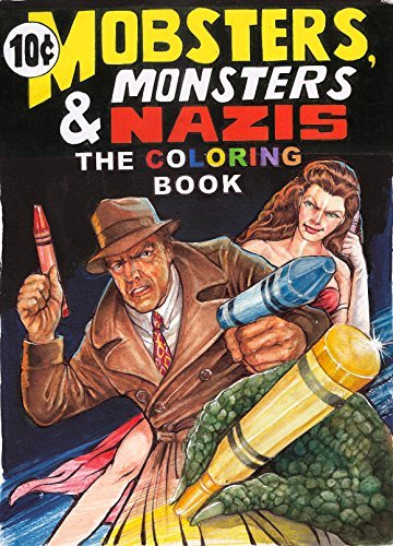 Mobsters, Monsters & Nazis: The Coloring Book