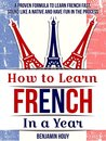 How to Learn French in a Year by Benjamin Houy