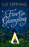 Five Go Glamping by Liz Tipping
