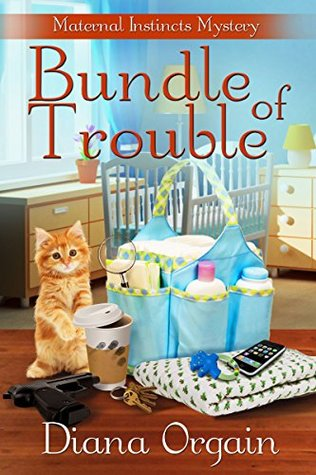 Bundle of Trouble (A Maternal Instincts Mystery Book 1)