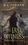The Last Witness by K.J. Parker
