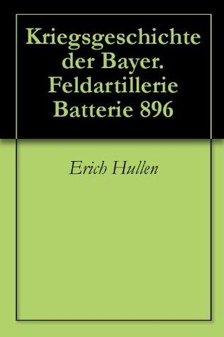 Kriegsgeschichte der Bayer. Feldartillerie Batterie 896