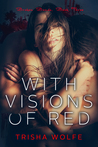 With Visions of Red (With Visions of Red: Broken Bonds #3)