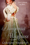 Dangerous Weakness