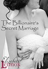 The Billionaire's Secret Marriage (The Hart Sisters Trilogy #1)