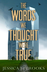 The Words We Thought Were True (Cozenage, #2)